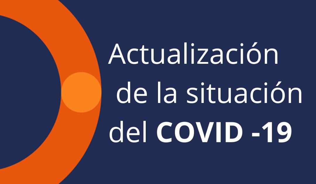 Actualización acerca de la situación del COVID -19