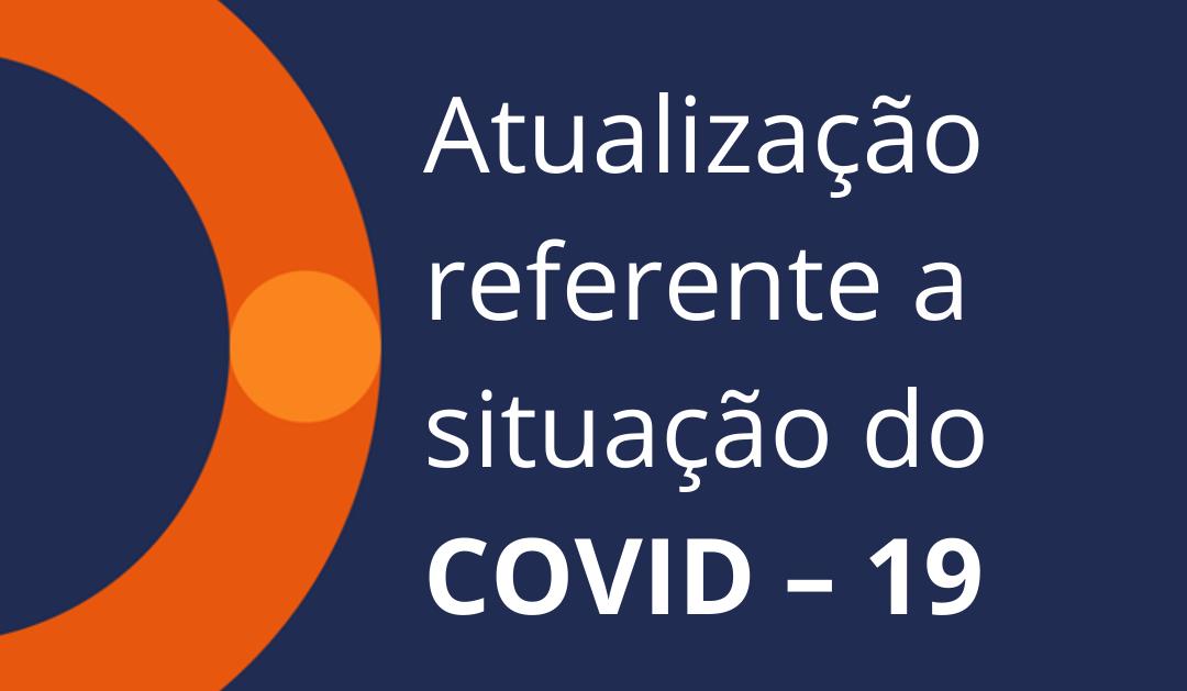 Atualização referente a situação do COVID – 19